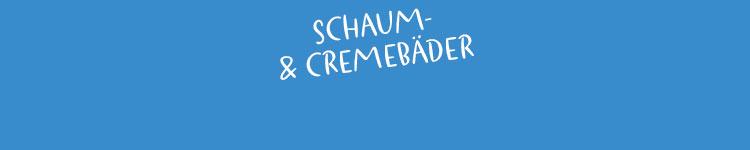 Schaum- & Cremebäder