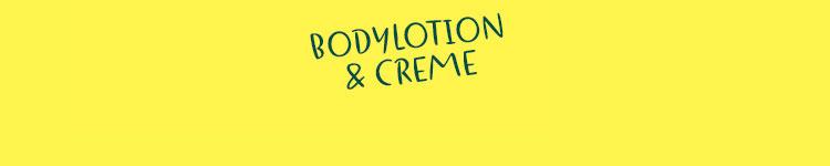 Bodylotion & Creme